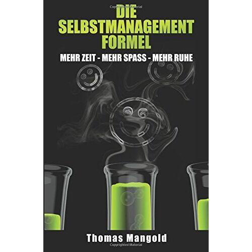 Thomas Mangold - Die Selbstmanagement-Formel: mehr Zeit - mehr Spaß - mehr Ruhe - Preis vom 01.08.2021 04:46:09 h