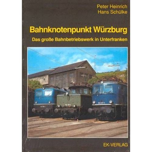 Peter Heinrich - Bahnknotenpunkt Würzburg - Preis vom 15.09.2021 04:53:31 h