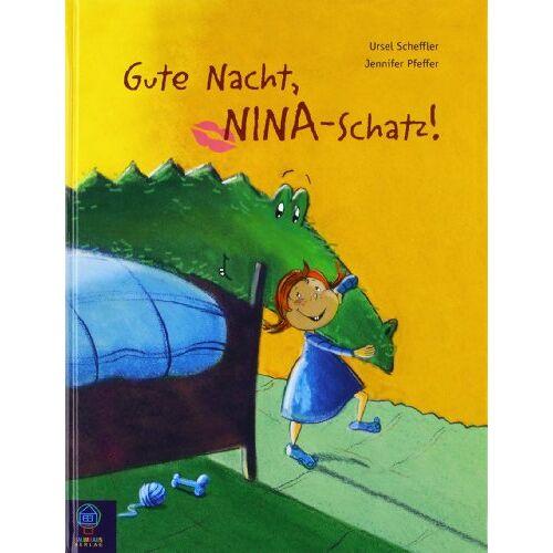 Ursel Scheffler - Gute Nacht, Nina-Schatz! - Preis vom 29.07.2021 04:48:49 h