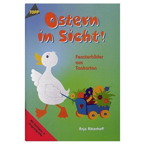 Anja Ritterhoff - Ostern in Sicht. Fensterbilder aus Tonkarton. - Preis vom 16.06.2021 04:47:02 h