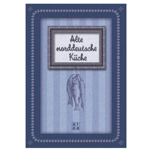 - Alte norddeutsche Küche - Preis vom 17.06.2021 04:48:08 h