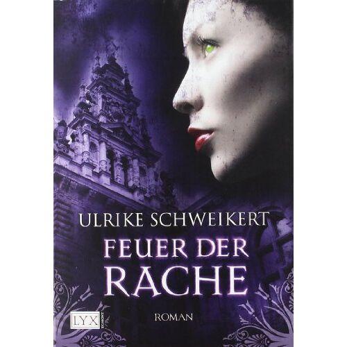 Ulrike Schweikert - Feuer der Rache - Preis vom 14.06.2021 04:47:09 h