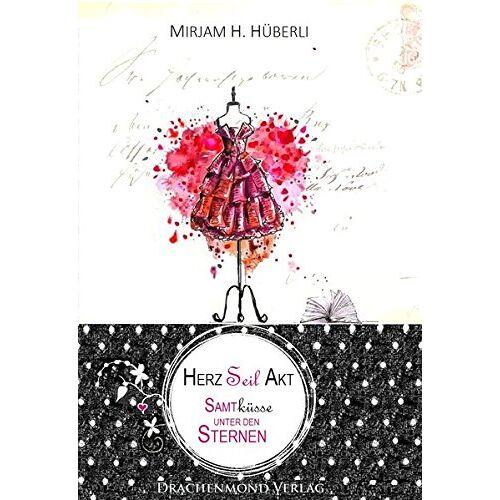 Mirjam H. Hüberli - HerzSeilAkt: Samtküsse unter den Sternen - Preis vom 27.07.2021 04:46:51 h