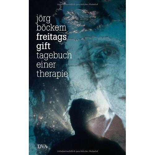 Jörg Böckem - Freitags Gift: Tagebuch einer Therapie - Preis vom 29.07.2021 04:48:49 h