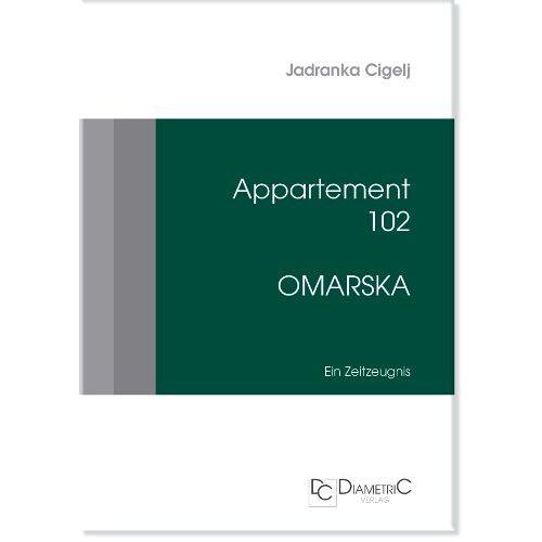Jadranka Cigelj - Appartement 102 - Omarska: Ein Zeitzeugnis - Preis vom 11.06.2021 04:46:58 h