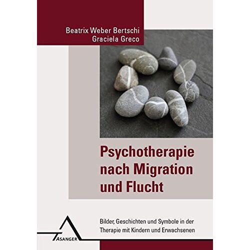 Weber Psychotherapie nach Migration und Flucht: Bilder, Geschichten und Symbole in der Therapie mit Kindern und Erwachsenen - Preis vom 19.06.2021 04:48:54 h