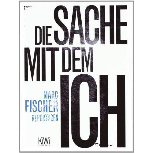 Marc Die Sache mit dem Ich: Reportagen - Preis vom 13.06.2021 04:45:58 h
