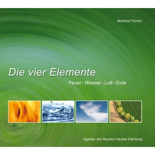 Manfred Trümer - Die vier Elemente: Feuer - Wasser - Luft - Erde - Preis vom 14.06.2021 04:47:09 h