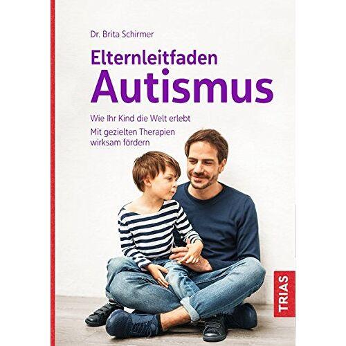 Brita Elternleitfaden Autismus: Wie Ihr Kind die Welt erlebt. Mit gezielten Therapien wirksam fördern - Preis vom 13.09.2021 05:00:26 h