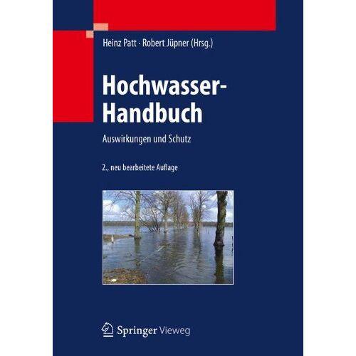 Heinz Patt - Hochwasser-Handbuch: Auswirkungen und Schutz - Preis vom 09.06.2021 04:47:15 h