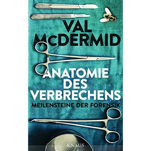 Val McDermid - Anatomie des Verbrechens: Meilensteine der Forensik - Preis vom 01.08.2021 04:46:09 h