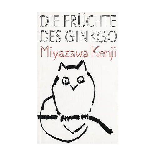 Kenji Miyazawa - Die Früchte des Ginkgo. Märchenhafte Erzählungen aus Nord-Japan - Preis vom 24.07.2021 04:46:39 h