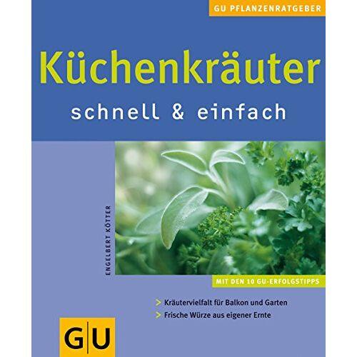 Engelbert Kötter - Küchenkräuter schnell & einfach - Preis vom 17.06.2021 04:48:08 h