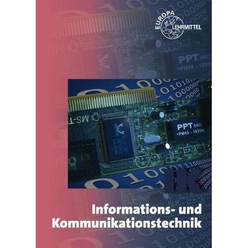 Elmar Dehler - Informationstechnik und Kommunikationstechnik: Fachwissen IT-Berufe - Preis vom 22.06.2021 04:48:15 h