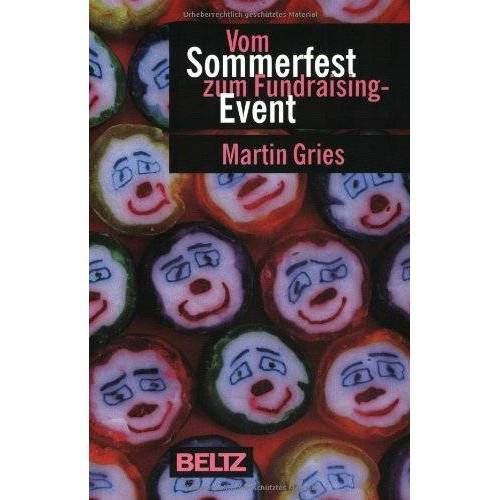 Martin Gries - Vom Sommerfest zum Fundraising-Event - Preis vom 17.05.2021 04:44:08 h