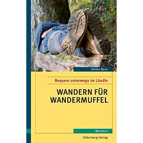 Dieter Buck - Wandern für Wandermuffel: Bequem unterwegs im Ländle. Wandern - Preis vom 26.07.2021 04:48:14 h