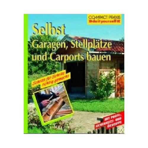 - Selbst Garagen, Carports und Stellplätze bauen - Preis vom 21.06.2021 04:48:19 h