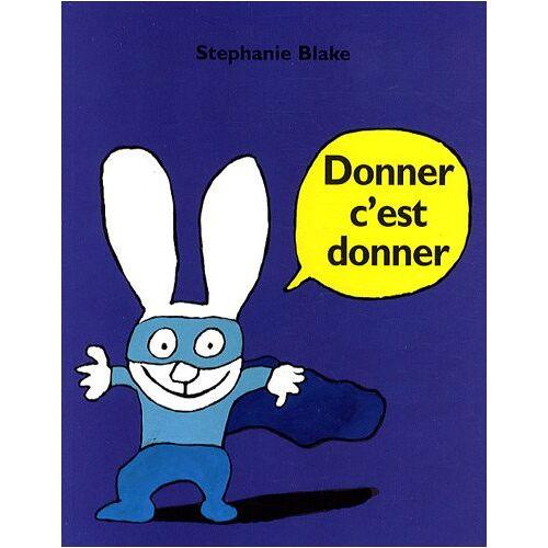 Stephanie Blake - Donner c'est donner - Preis vom 19.06.2021 04:48:54 h