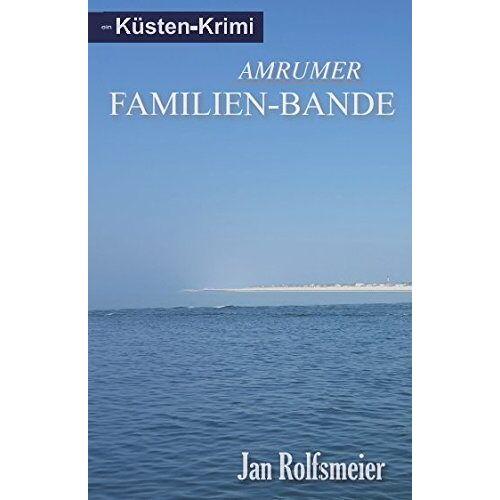 Jan Rolfsmeier - Amrumer Familien-Bande: Hark Petersens erster Fall - Preis vom 20.06.2021 04:47:58 h