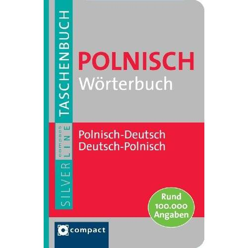 Compact Redaktion - Compact Wörterbuch Polnisch. Polnisch-Deutsch, Deutsch-Polnisch. Rund 100.000 Angaben - Preis vom 09.06.2021 04:47:15 h