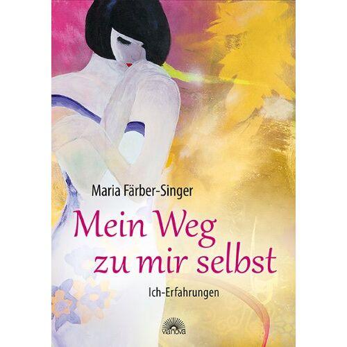 Maria Färber-Singer - Mein Weg zu mir selbst: Ich-Erfahrungen - Preis vom 01.08.2021 04:46:09 h