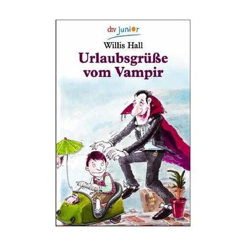 Willis Hall - Urlaubsgrüße vom Vampir. ( Ab 10 J.). - Preis vom 14.06.2021 04:47:09 h