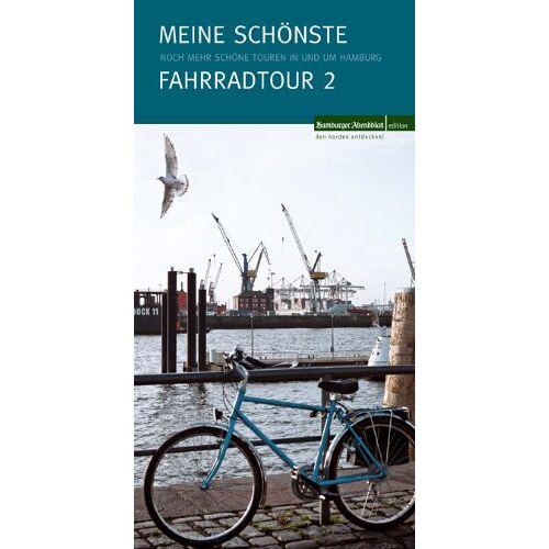 Hamburger Abendblatt - Meine schönste Fahrradtour II: Noch mehr schöne Touren in und um Hamburg - Preis vom 22.10.2021 04:53:19 h