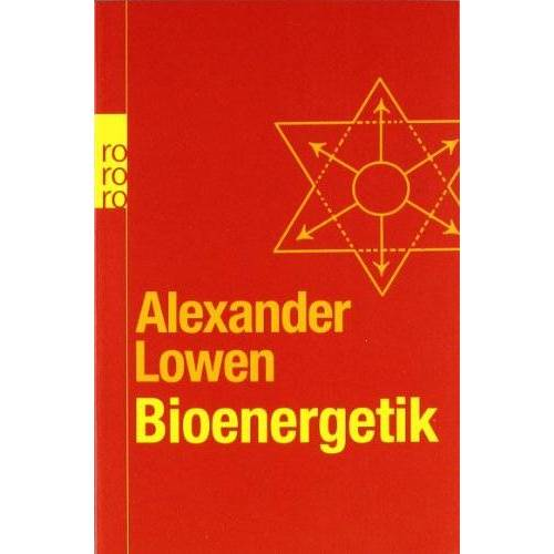 Alexander Lowen - Bioenergetik: Therapie der Seele durch Arbeit mit dem Körper - Preis vom 16.10.2021 04:56:05 h