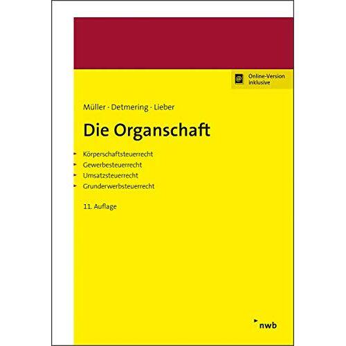 Thomas Müller - Die Organschaft: Körperschaftsteuerrecht, Gewerbesteuerrecht, Umsatzsteuerrecht, Grunderwerbsteuerrecht. - Preis vom 17.06.2021 04:48:08 h