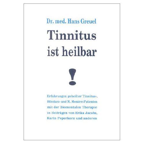 Hans Greuel - Tinnitus ist heilbar! - Preis vom 13.06.2021 04:45:58 h