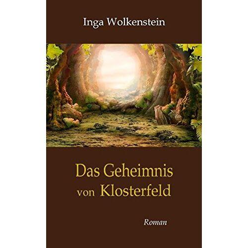 Inga Wolkenstein - Das Geheimnis von Klosterfeld: Roman - Preis vom 20.06.2021 04:47:58 h