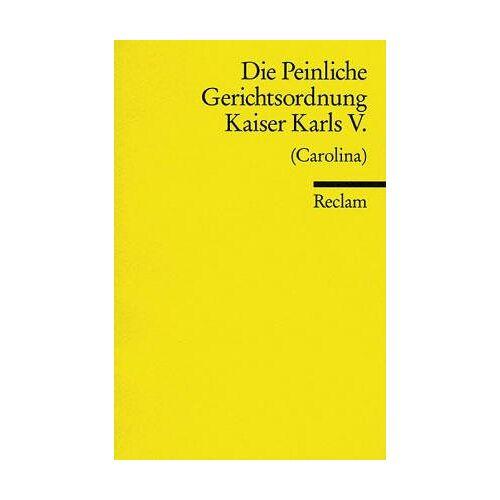 Gustav Radbruch - Die Peinliche Gerichtsordnung Kaiser Karls V. von 1532 (Carolina). - Preis vom 14.06.2021 04:47:09 h