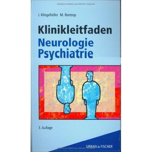 Jürgen Klingelhöfer - Klinikleitfaden Neurologie Psychiatrie - Preis vom 19.06.2021 04:48:54 h