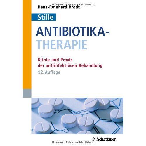 Hans-Reinhardt Brodt - Antibiotika-Therapie: Klinik und Praxis der antiinfektiösen Behandlung - Preis vom 30.07.2021 04:46:10 h