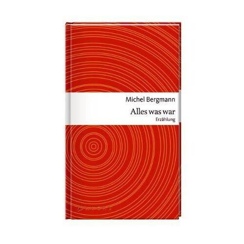 Michel Bergmann - Alles was war - Preis vom 16.06.2021 04:47:02 h