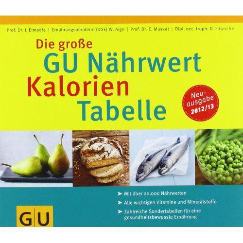 Ibrahim Elmadfa - Die große GU Nährwert-Kalorien-Tabelle 2012/13 (GU Tabellen) - Preis vom 18.06.2021 04:47:54 h
