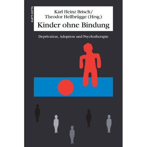 Brisch, Karl H - Kinder ohne Bindung: Deprivation, Adoption und Psychotherapie - Preis vom 10.10.2021 04:54:13 h
