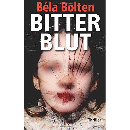 Béla Bolten - Bitterblut - Preis vom 16.05.2021 04:43:40 h