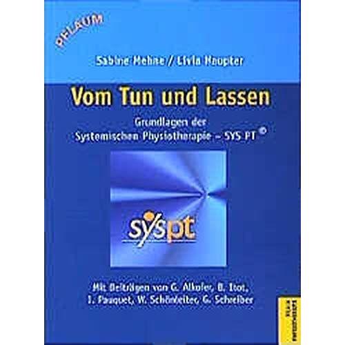 Sabine Mehne - Vom Tun und Lassen: Grundlagen der Systemischen Physiotherapie - SYS PT (Pflaum Physiotherapie) - Preis vom 14.06.2021 04:47:09 h