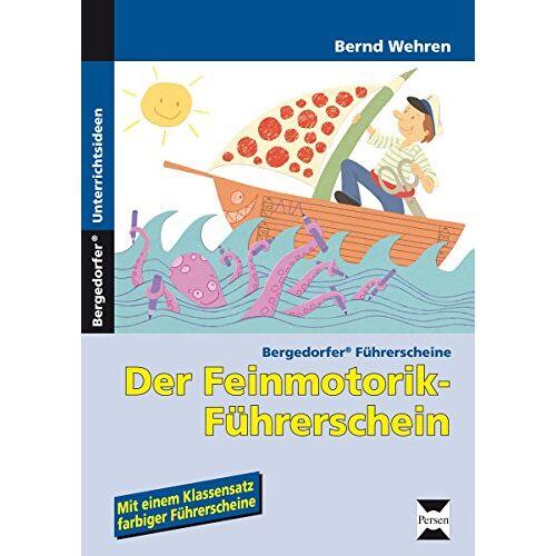 Bernd Wehren - Der Feinmotorik-Führerschein: 1. Klasse - Preis vom 11.09.2021 04:59:06 h