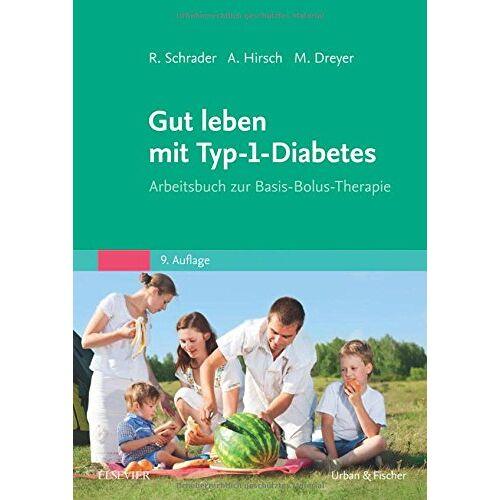 Renate Schrader - Gut leben mit Typ-1-Diabetes: Arbeitsbuch zur Basis-Bolus-Therapie - Preis vom 23.09.2021 04:56:55 h