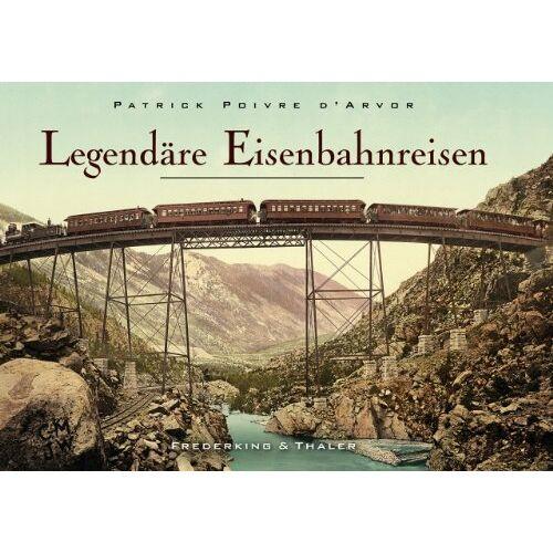 Patrick Poivre d'Arvor - Legendäre Eisenbahnreisen - Preis vom 11.10.2021 04:51:43 h