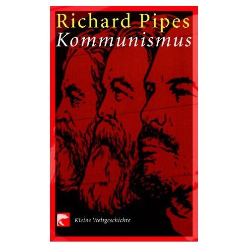 Richard Pipes - Kommunismus - Preis vom 11.06.2021 04:46:58 h