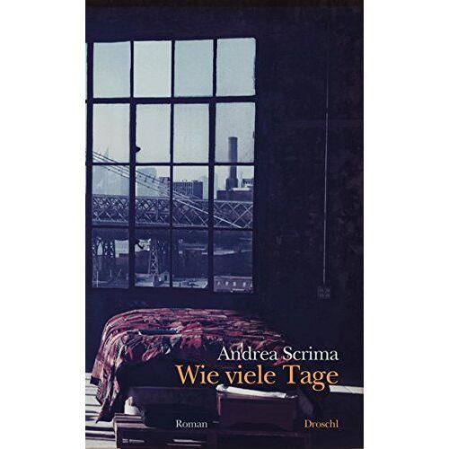 Andrea Scrima - Wie viele Tage: Roman - Preis vom 15.10.2021 04:56:39 h