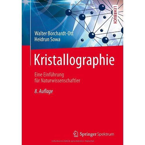 Walter Borchardt-Ott - Kristallographie: Eine Einführung für Naturwissenschaftler (Springer-Lehrbuch) - Preis vom 30.07.2021 04:46:10 h