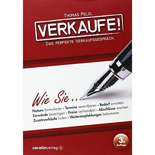 Thomas Pelzl - Verkaufe!: Das perfekte Verkaufsgespräch. - Preis vom 17.05.2021 04:44:08 h
