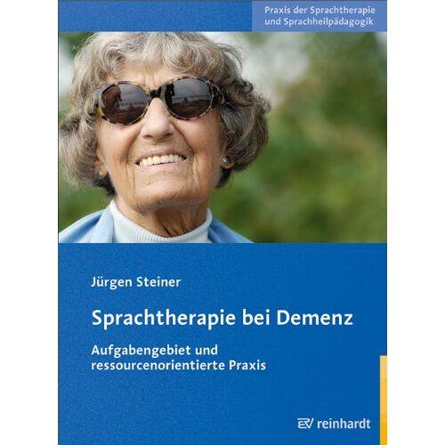 Jürgen Steiner - Sprachtherapie bei Demenz: Aufgabengebiet und ressourcenorientierte Praxis - Preis vom 24.07.2021 04:46:39 h