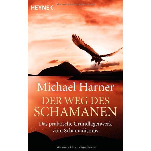 Michael Harner - Der Weg des Schamanen: Das praktische Grundlagenwerk des Schamanismus - Preis vom 01.08.2021 04:46:09 h