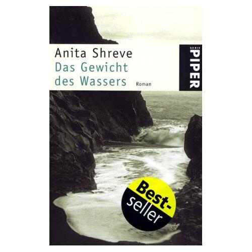 Anita Shreve - Das Gewicht des Wassers. - Preis vom 15.06.2021 04:47:52 h