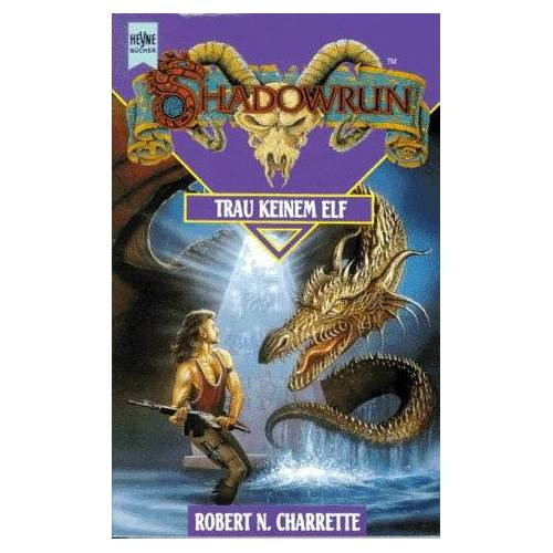 Charrette, Robert N. - Shadowrun. Trau keinem Elf. Siebter Band des Shadowrun- Zyklus. - Preis vom 21.06.2021 04:48:19 h